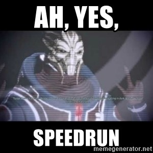 Ah, Yes, Reapers - Ah, yes, speedrun