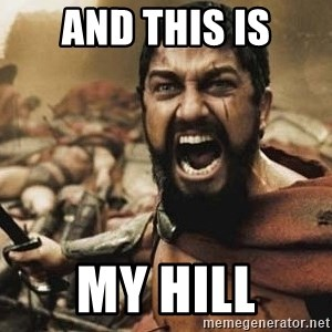 300 - And this is my hill