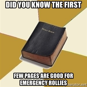 Denial Bible - Did you know the first few pages are good for emergency rollies