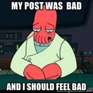 Sad Zoidberg - My post was  bad and i should feel bad