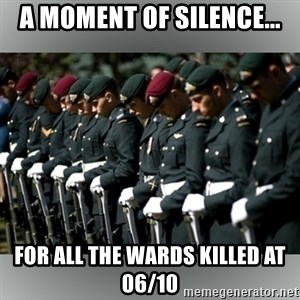 Moment Of Silence - A moment of silence... for all the wards killed at 06/10