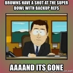 aaaand its gone - browns have a shot at the super bowl with backup refs aaaand its gone