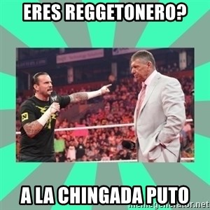CM Punk Apologize! - eres reggetonero? a la chingada puto