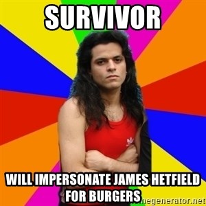 James Hetfalse - survivor will impersonate james hetfield for burgers