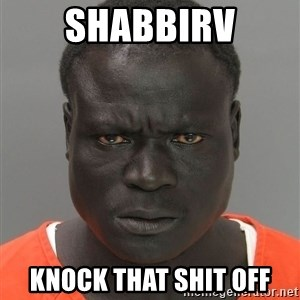 Misunderstood Prison Inmate - shabbirv knock that shit off