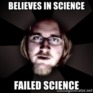 typical atheist - believes in science failed science