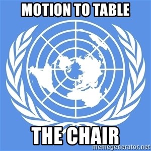 Typical Model UN - motion to table the chair