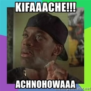 Smokey from friday - kifaaache!!! ACHNOHOWAAA
