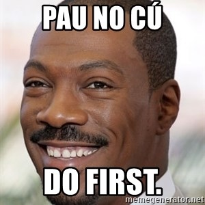 Eddie Murphy - paU NO Cú DO FIRST.