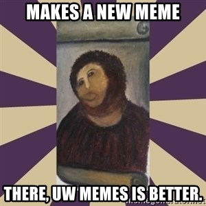 Retouched Ecce Homo - Makes a new meme there, uw mEMES IS BETTER.