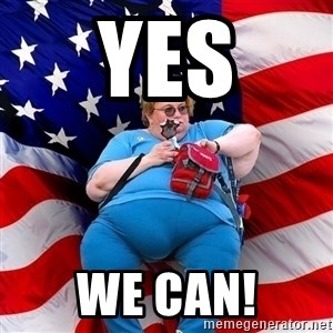 Obese American - Yes WE CAN!