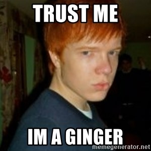 Flame_haired_Poser - Trust me Im a Ginger