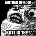 Mother Of God - mother of god! kate is 18!!!
