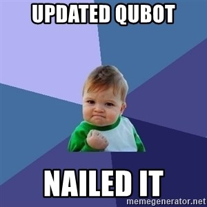 Success Kid - Updated qubot  NAILED IT