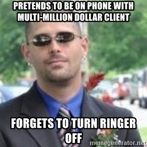 ButtHurt Sean - pRETENDS TO BE ON PHONE WITH MULTI-MILLION DOLLAR CLIENT FORGETS TO TURN RINGER OFF