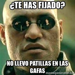 What If I Told You - ¿te has fijado? no llevo patillas en las gafas