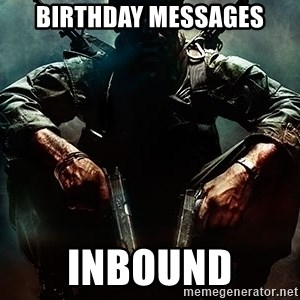 Black Ops Rager - BIRTHDAY MESSAGES INBOUND