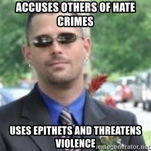 ButtHurt Sean - accuses others of hate crimes uses epithets and threatens violence