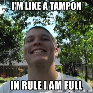Jamestroll - I'M LIKE A TAMPON IN RULE I AM FULL