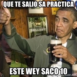 THUMBS UP OBAMA - que te salio sa practica este wey saco 10