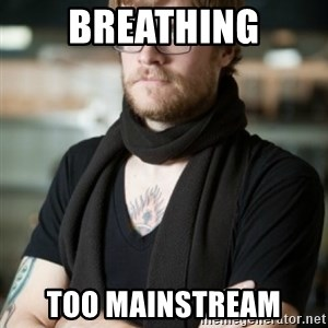 hipster Barista - breathing too mainstream