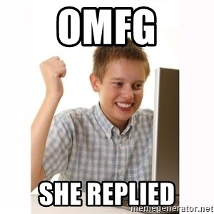 Computer kid - OMFG She replied