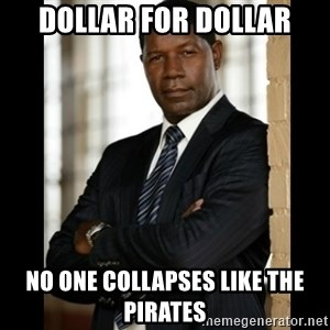 Allstate Guy - dollar for dollar no one collapses like the Pirates