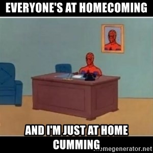 Spiderman office - Everyone's at homecoming And i'm just at home cumming