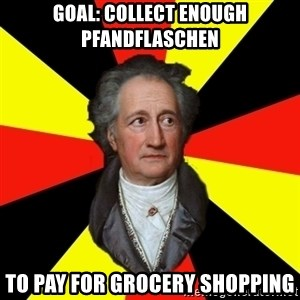 Germany pls - goal: collect enough pfandflaschen to pay for grocery shopping