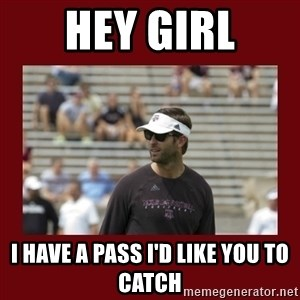 Kliff Kingsbury Hey Girl - hey girl I have a pass I'd like you to catch
