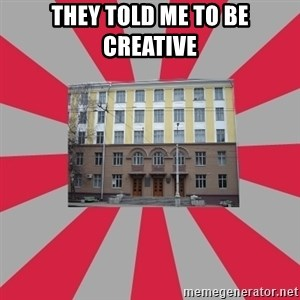 Tipichnuy BGTU - THEY TOLD ME TO BE CREATIVE