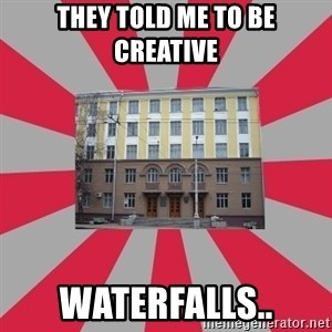 Tipichnuy BGTU - THEY TOLD ME TO BE CREATIVE  WATERFALLS..