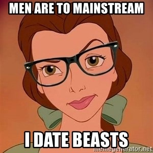 Hipster Belle - MEN ARE TO MAINSTREAM  I DATE BEASTS