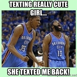 durant harden - Texting really cute girl... She texted me back!