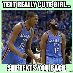 durant harden - Text Really cute girl... She texts you back