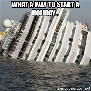 Sunk Cruise Ship - WHAT A WAY TO START A HOLIDAY...