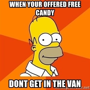 Homer Advice - WHEN YOUR OFFERED FREE CANDY DONT GET IN THE VAN