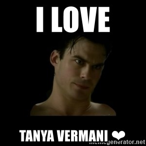 DamonDepressao - I LOVE  TANYA VERMANI ❤