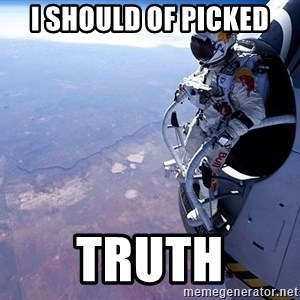 felix baumgartner - i should of picked truth