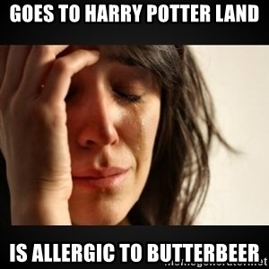 Girl crying girl - GOES TO HARRY POTTER LAND IS ALLERGIC TO BUTTERBEER