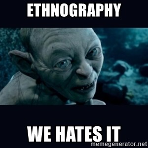 gollum - ethnography we hates it