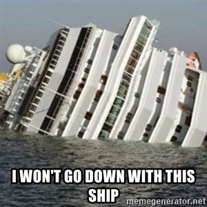 Sunk Cruise Ship - i won't go down with this ship