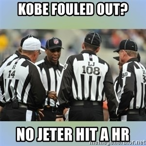 NFL Ref Meeting - KOBE FOULED OUT? NO JETER HIT A HR