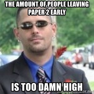 ButtHurt Sean - THE AMOUNT OF PEOPLE LEAVING PAPER 2 EARLY IS TOO DAMN HIGH