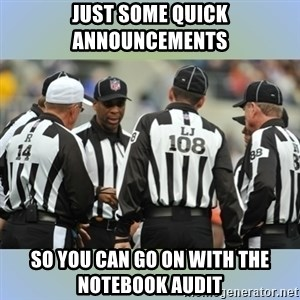 NFL Ref Meeting - just some quick announcements so you can go on with the notebook audit