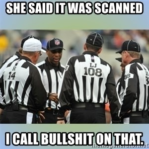 NFL Ref Meeting - SHE SAID IT WAS SCANNED I CALL BULLSHIT ON THAT.