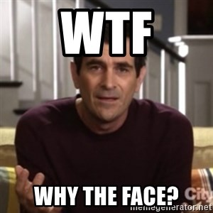 Phil Dunphy - WTF Why the face?