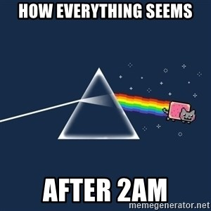 nyan cat - How everything seems After 2am