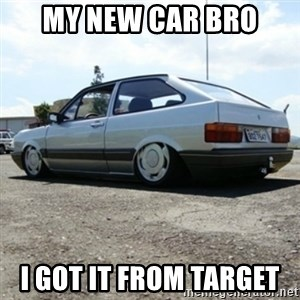 treiquilimei - MY NEW CAR BRO  I GOT IT FROM TARGET