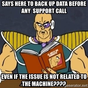 El Arte de Amarte por Nappa - says here to back up data before any  support call even if the issue is not related to the machine????